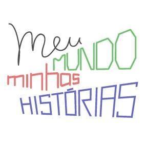 MEU MUNDO – MINHAS HISTÓRIAS